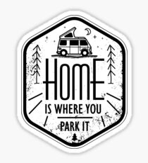 Home is where you park it vanlife camper art Sticker