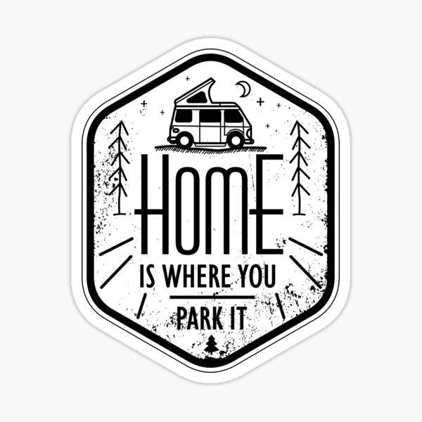 Home is where you park it vanlife camper art black on white Sticker