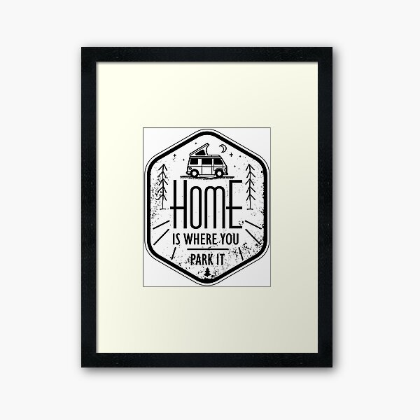 Home is where you park it vanlife camper art black on white Framed Art Print
