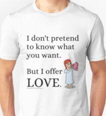 I Offer Love T-Shirt