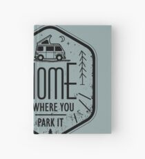 Home is where you park it vanlife camper art Hardcover Journal
