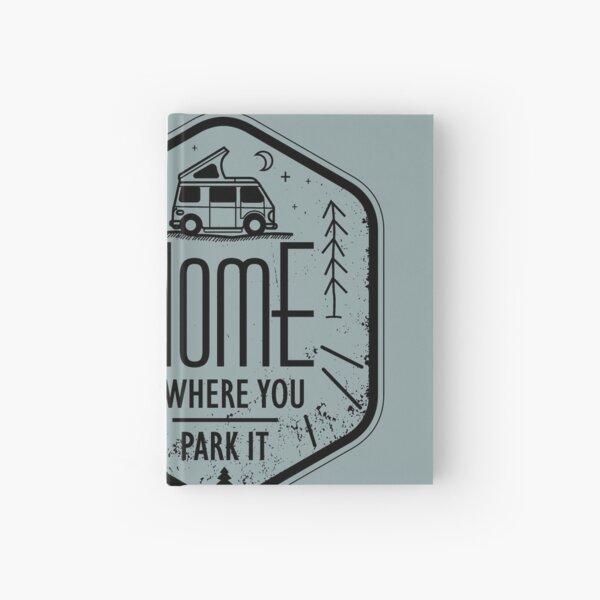 Home is where you park it vanlife camper art black on white Hardcover Journal