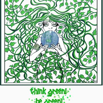 Think Green and Be Green by dimarie