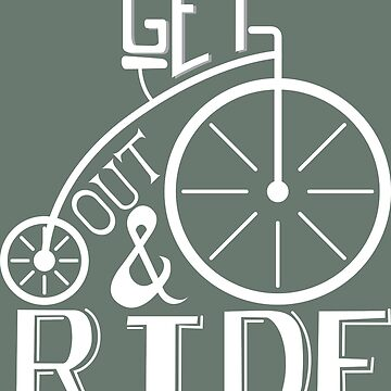 Get Out & Ride Your Bicycle by GraphicEddie