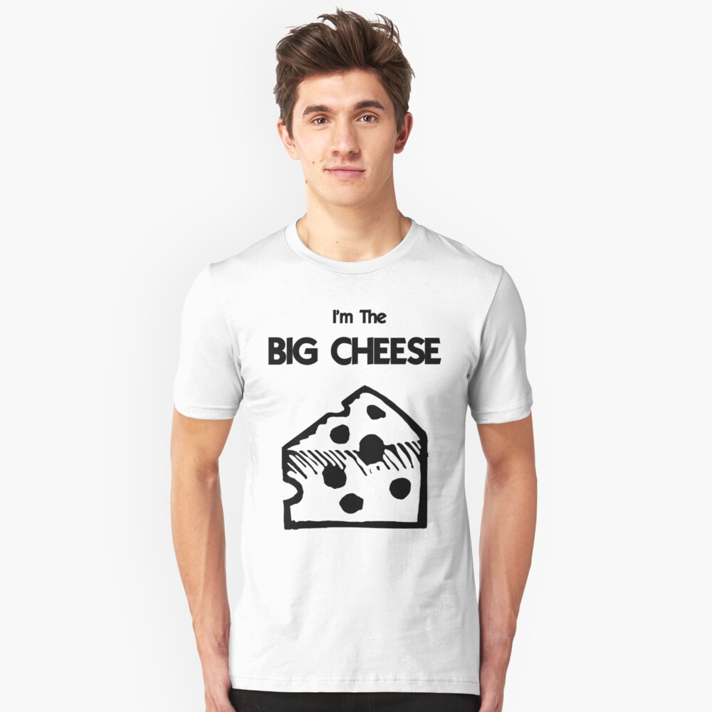 I'm The BIG CHEESE Unisex T-Shirt Front