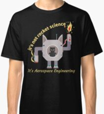 It's Not Rocket Science Is Aerospace Funny Engineering Classic T-Shirt