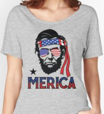 Merica - Funny Abe Lincoln 4th of July Hip American T-shirt Women's Relaxed Fit T-Shirt