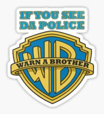 If you see da police Warn a Brother Sticker