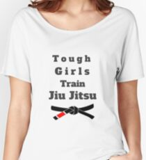 Tough Girls Train Jiu Jitsu Women's Relaxed Fit T-Shirt