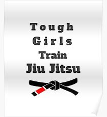 Tough Girls Train Jiu Jitsu Poster