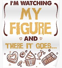 I'm Watching My Figure - And There It Goes Poster