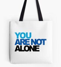 You Are Not Alone - Dear Evan Hansen Tote Bag