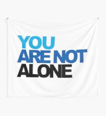 You Are Not Alone - Dear Evan Hansen Wall Tapestry