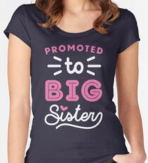 Big Sister Shirt Promoted To Big Sister Quote Baby Toddler Infants and Adult Sizes Women's Fitted Scoop T-Shirt