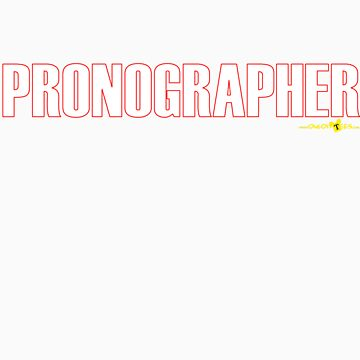 PRONOGRAPHER by OneOffTees