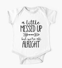 A Little Messed Up But We're All Alright Short Sleeve Baby One-Piece