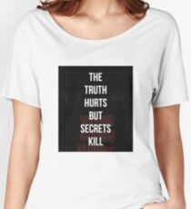 THE TRUTH HURTS BUT SECRETS KILL Women's Relaxed Fit T-Shirt