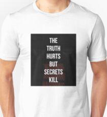 THE TRUTH HURTS BUT SECRETS KILL T-Shirt