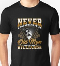 Never Underestimate an Old man Who Plays Billiards T-Shirt