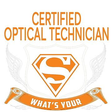 CERTIFIED OPTICAL TECHNICIAN by Jordynthanhs