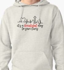 It's A Beautiful Day To Save Lives Pullover Hoodie
