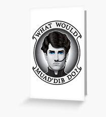 What Would Muad'Dib Do? Greeting Card