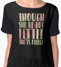 Though She Be But Little She Is Fierce Shakespeare Quote Chiffon Top