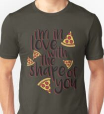 I'm In Love With Pizza Unisex T-Shirt