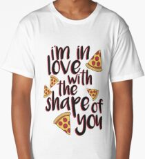 I'm In Love With Pizza Long T-Shirt