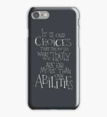 It is our choices iPhone Case/Skin