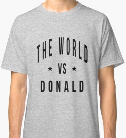 The world vs donald Classic T-Shirt