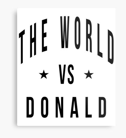The world vs donald Metal Print