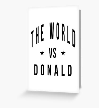 The world vs donald Greeting Card