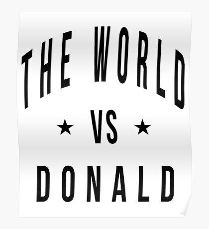 The world vs donald Poster