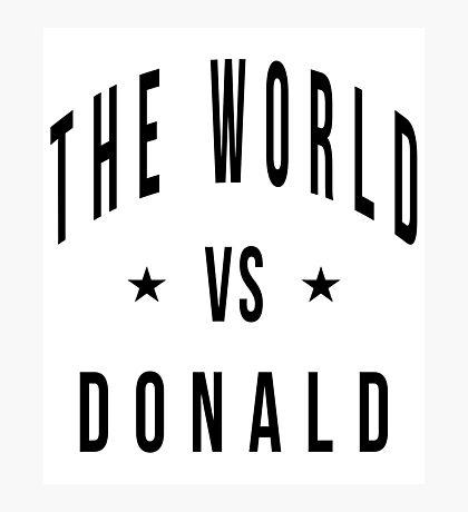 The world vs donald Photographic Print