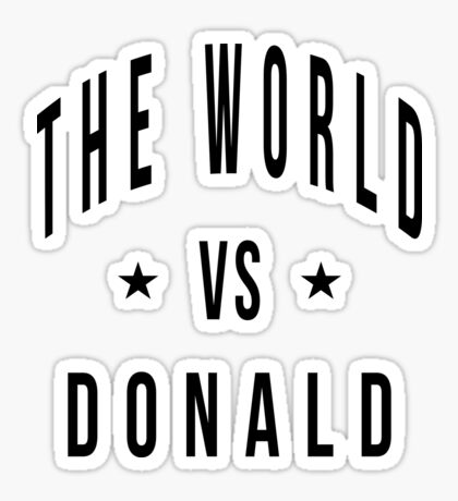 The world vs donald Sticker
