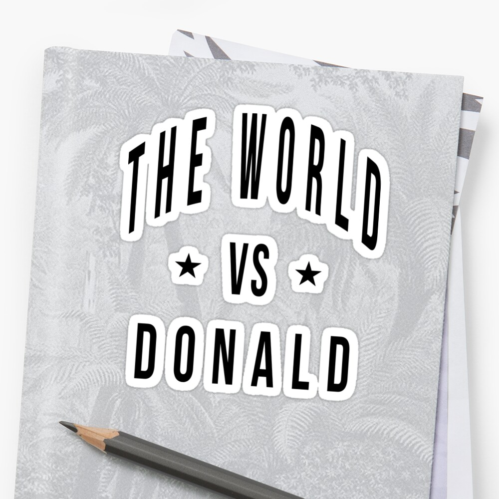 The world vs donald by EthosWear