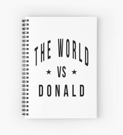 The world vs donald Spiral Notebook