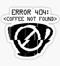 Coffee not found - Error 404 Sticker