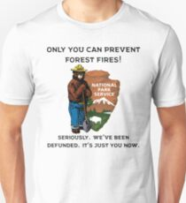 Only You Can Prevent Forest Fires T-Shirt