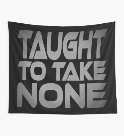 Taught to Take None Wall Tapestry