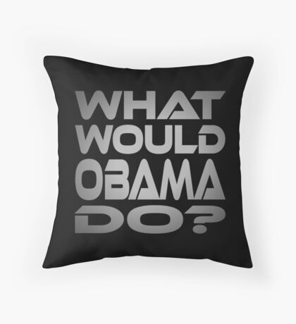 What Would Obama Do? Throw Pillow