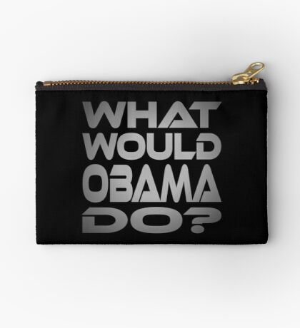 What Would Obama Do? Studio Pouch