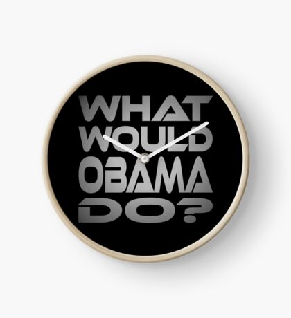 What Would Obama Do? Clock