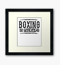 Boxing Is Therapy - Boxer Sports Athlete Saying  Framed Print