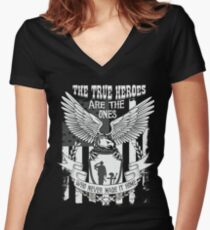 The True Heroes Are The Ones Who Never Made It Home Women's Fitted V-Neck T-Shirt