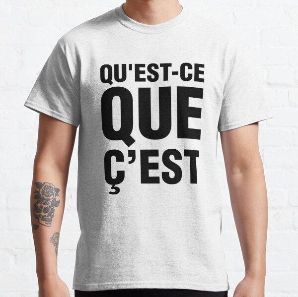 Qu'est-ce que ç'est Classic T-Shirt