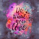 Do what you love motivational watercolor quote by artsandsoul