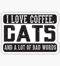 I love coffee, cats and Bad Words - Funny Cat Lover Sticker