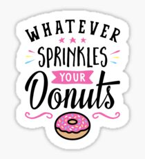 Whatever Sprinkles Your Donuts Typography Sticker